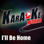 I'll Be Home (Originally Performed By Harry Nilsson)[Karaoke Version] Song