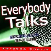 Everybody Talks (Originally Performed By Neon Tress) [Karaoke Version] Song