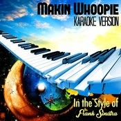 Makin Whoopie (In The Style Of Frank Sinatra) [Karaoke Version] Song