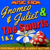 Music From Gnomeo & Juliet, The Smurfs 1 & 2 Songs
