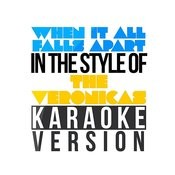 When It All Falls Apart (In The Style Of The Veronicas) [Karaoke Version] - Single Songs