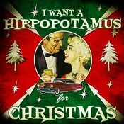 I Want A Hippopotamus For Christmas Songs