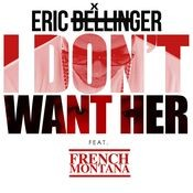 I Don't Want Her Remix (feat. French Montana) Song