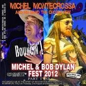 Bouncin'!: Michel Montecrossa's Michel & Bob Dylan Fest 2012, Pt. 2 Songs