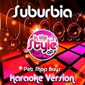 Suburbia (In The Style Of Pet Shop Boys) [Karaoke Version] Song