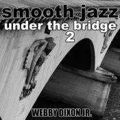 Smooth Jazz Under The Bridge 2 Songs