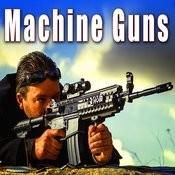 Firearms: Machine Guns Songs