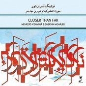 Closer Than Far - Music For Kamancheh And Percussion Songs