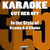 Cut Her Off (In The Style Of K Camp & 2chainz) [Karaoke Version] - Single Songs