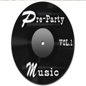 Pre-Party Music, Vol. 1 Songs