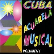 Cuba Acuarela Musical, Vol. 1 Songs