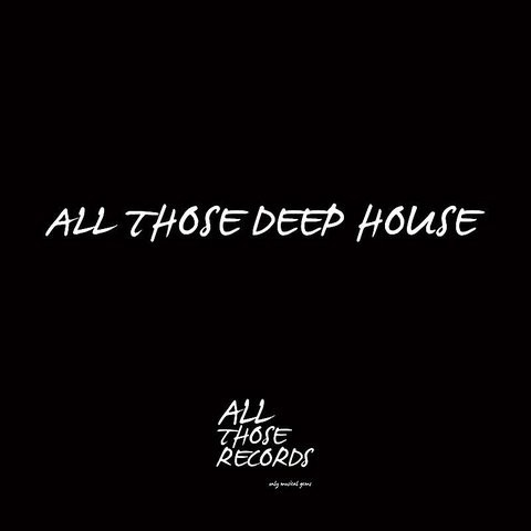 All those deep house songs download all those deep house for All house music