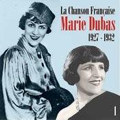 La Chanson Française : Marie Dubas (1927 - 1932), Vol. 1 Songs