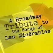 A Broadway Tribute To The Songs Of Les Misérables Songs