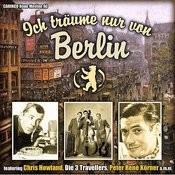 Ich Träume Nur Von Berlin (Original Recordings) Songs