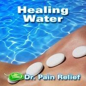 Healing Water (Nature Sounds That Are The Doctor's Prescription For Pain Relief) Songs