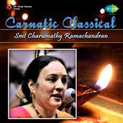 Carnatic Classical Smt Charumathy Ramachandran Songs