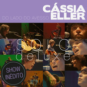 Do Lado Do Avesso – Cássia Eller – SOLO (Deluxe Edition) Songs
