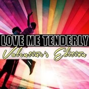 Love Me Tenderly: Valentine's Edition Songs