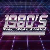 1980's Legends Of The Decade Songs
