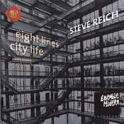 Steve Reich: City Life / 8 Lines Songs