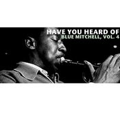 Have You Heard Of Blue Mitchell, Vol. 4 Songs