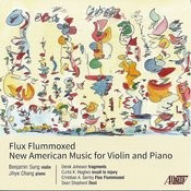 Flux Flummoxed: New American Music For Violin And Piano Songs