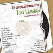 15 Tropicalísimas Con Tony Camargo (Versiones Originales) Songs