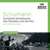 Schumann: Complete Symphonies; Das Paradies und die Peri Songs