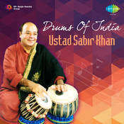 Drums Of India - Ustad Sabir Khan Songs