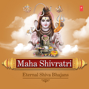 Maha Shivratri - Eternal Shiva Bhajans Songs