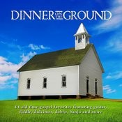 Dinner On The Ground Songs