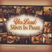Yes Lord Saints in Praise Songs