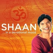 Shaan...In A Devotional Mood Songs