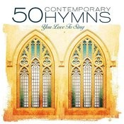 50 Contemporary Hymns You Love to Sing Songs