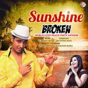 Sunshine-Broken World Love Peace Unity Anthem Songs