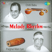 Melody Rhythm - Chitti Babu And Palghat Mani Iyer Songs