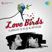 Love Birds Nargis And Raj Kapoor Songs