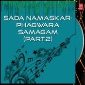 Sada Namaskar-Phagwara Samagam Part-2 Songs