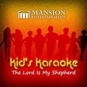 The Lord Is My Shepherd (Kid's Karaoke) Songs