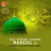 Koi Dekhe Shaan Rasool Ki Songs