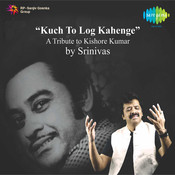 Kuchh To Log Kahenge Song
