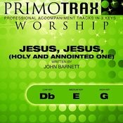 Jesus, Jesus, Holy And Annointed One (Worship Primotrax) [Performance Tracks] - EP Songs