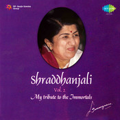 Shraddhanjali - My Tribute (lata Mangeshkar) Songs