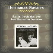 Éxitos Tropicales Con las Hermanas Navarro Songs