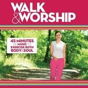 Walk & Worship Songs