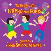 Kids Dance Party: A Salute To High School Musical Songs