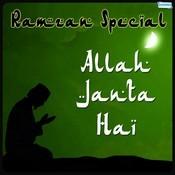 Ramzan Special - Allah Janta Hai Songs