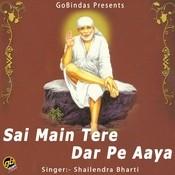 Sai Main Tere Dar Pe Aaya Songs