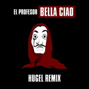 Bella Ciao (HUGEL Remix) Songs